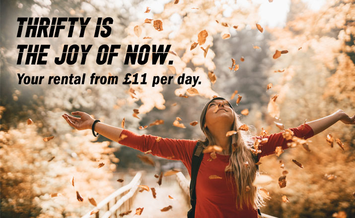 Thrifty isthe joy of now.Your rental from £11 per day